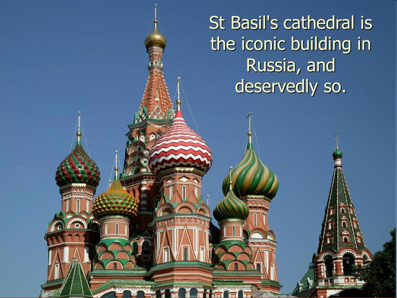 St Basil's cathedral is the iconic building in