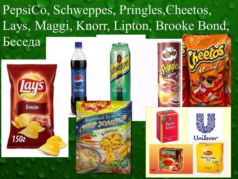 PepsiCo, Schweppes, Pringles,Cheetos,