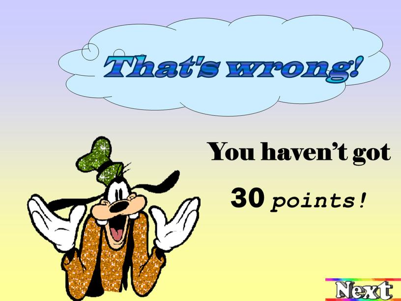 You haven't got 30 points!