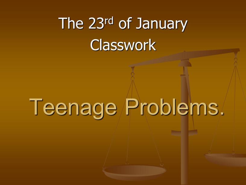 The 23rd of January Classwork Teenage