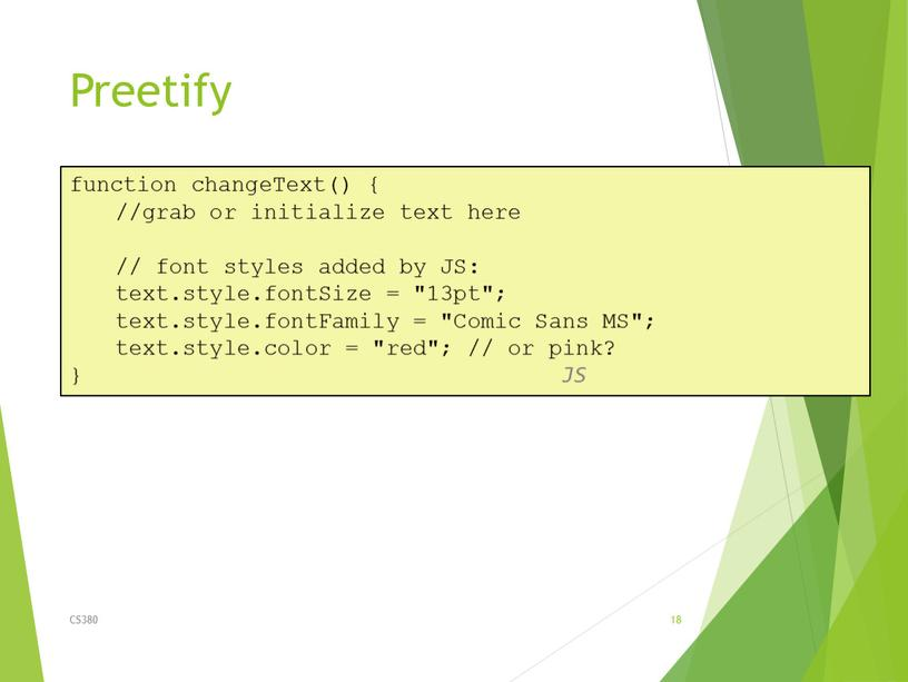 Preetify CS380 18 function changeText() { //grab or initialize text here // font styles added by