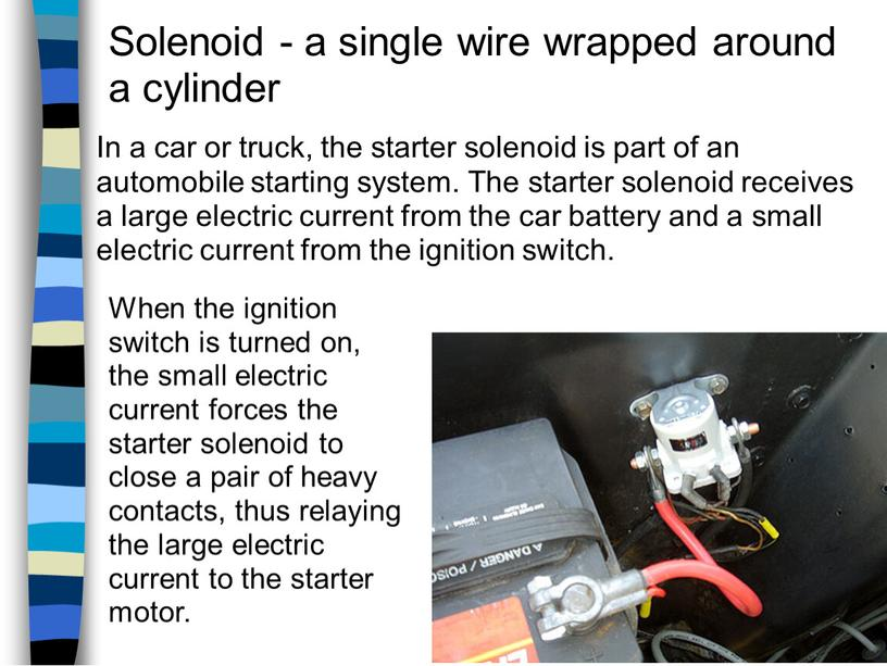 Solenoid - a single wire wrapped around a cylinder
