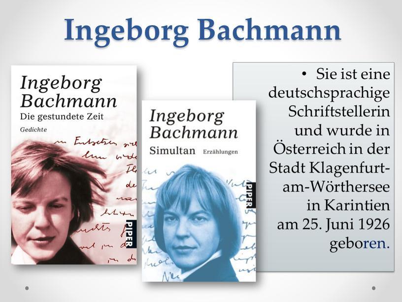 Ingeborg Bachmann Sie ist eine deutschsprachige