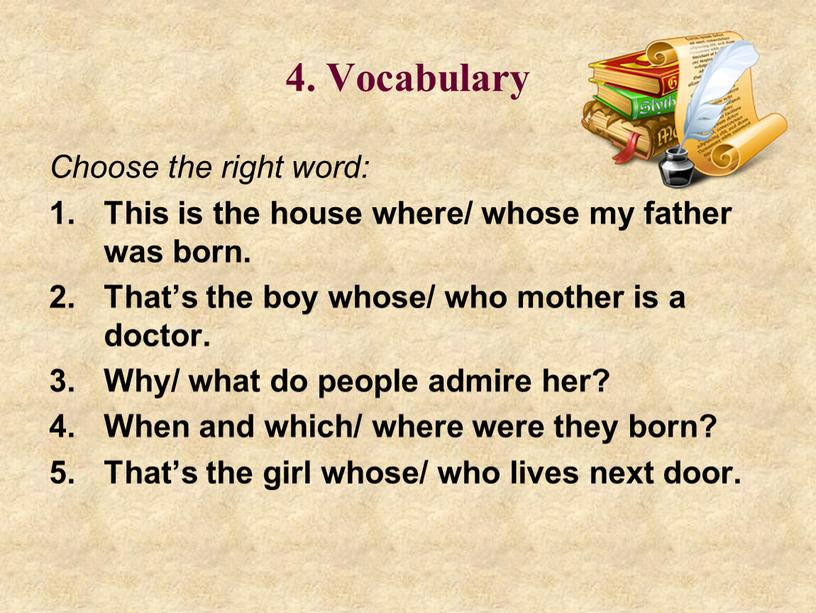 Vocabulary Choose the right word: