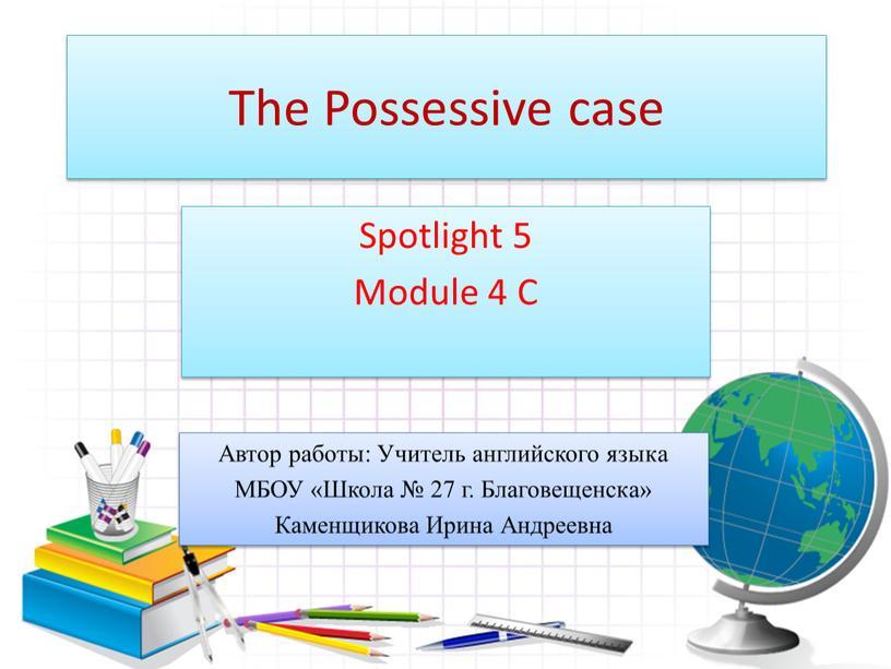 The Possessive case Spotlight 5