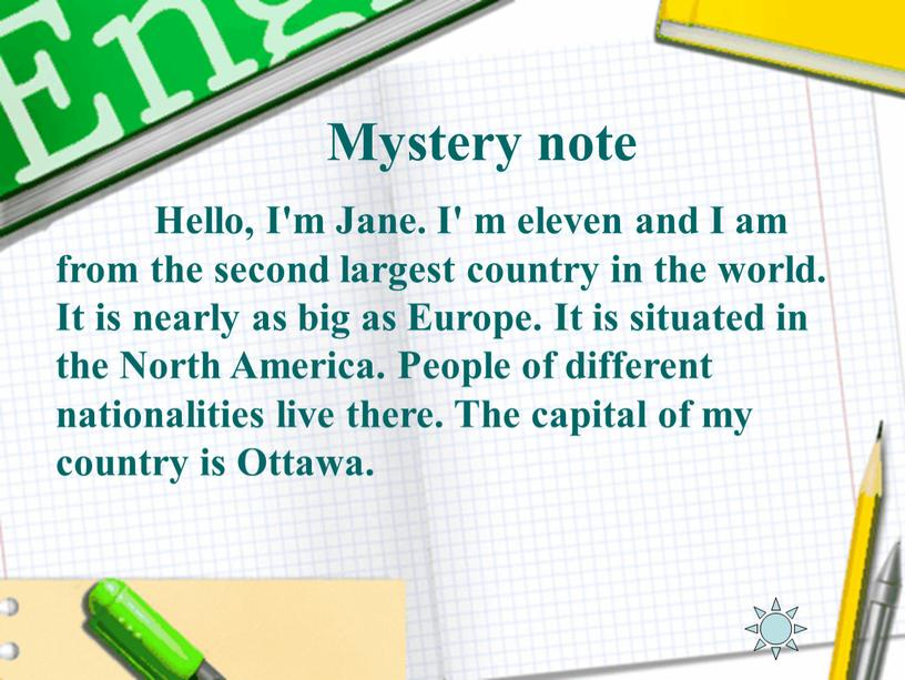 Mystery note Hello, I'm Jane. I' m eleven and