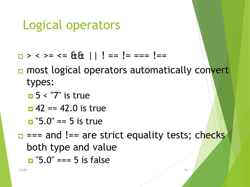 """Logical operators CS380 24 > < >= <= && 