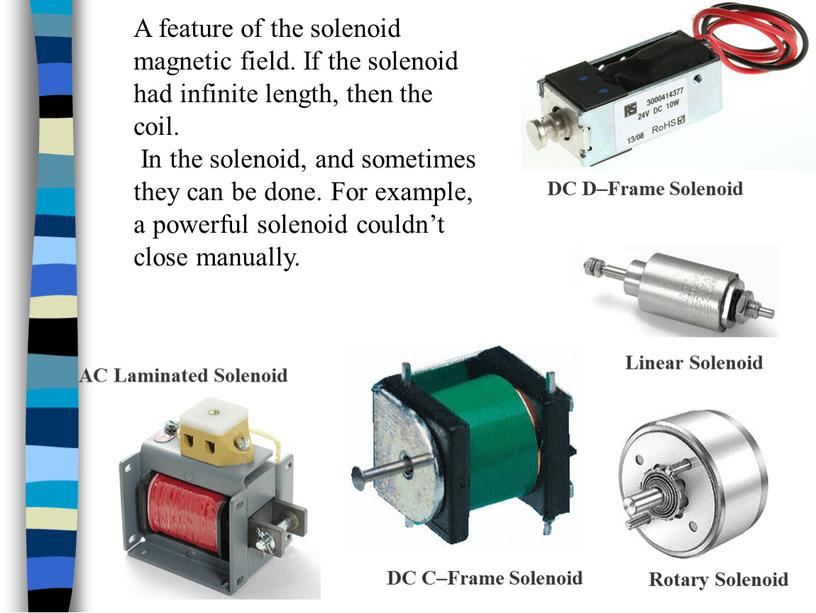 A feature of the solenoid magnetic field