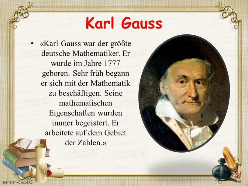 Karl Gauss «Karl Gauss war der größte deutsche