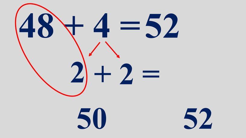 48 + 4 = 52 2 + 2 = 50 52