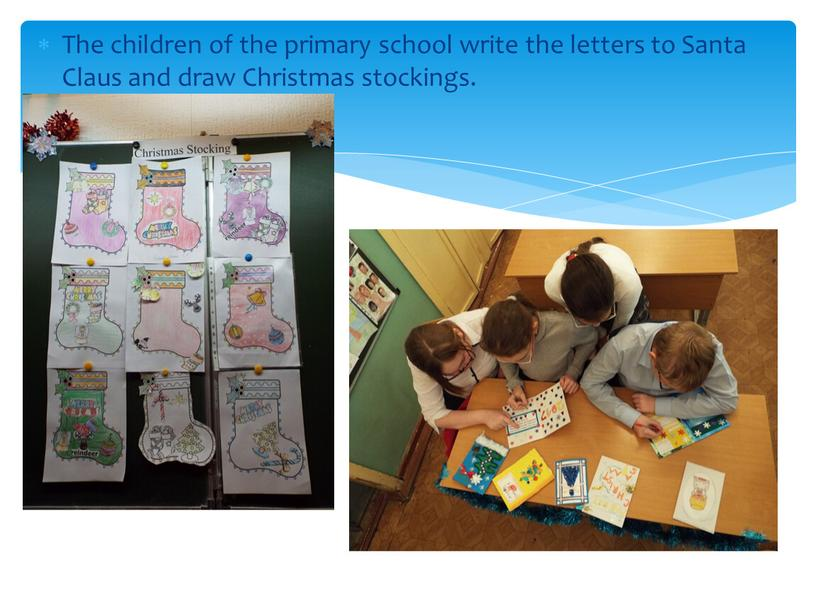 The children of the primary school write the letters to
