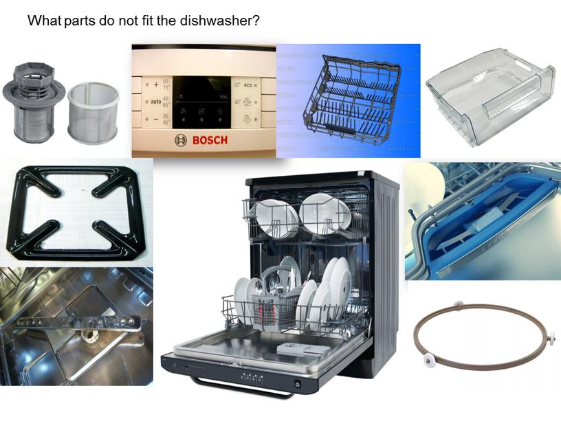 What parts do not fit the dishwasher?