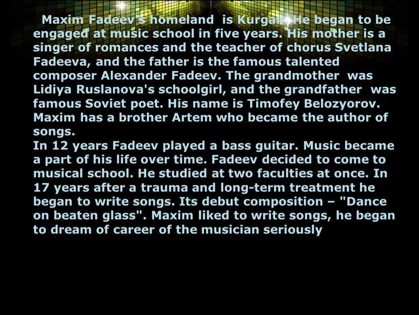 Maxim Fadeev's homeland is Kurgan