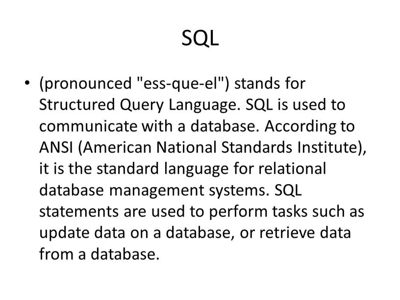 "SQL (pronounced ""ess-que-el"") stands for"