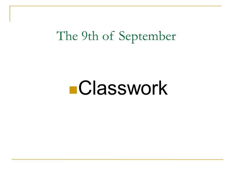 The 9th of September Classwork