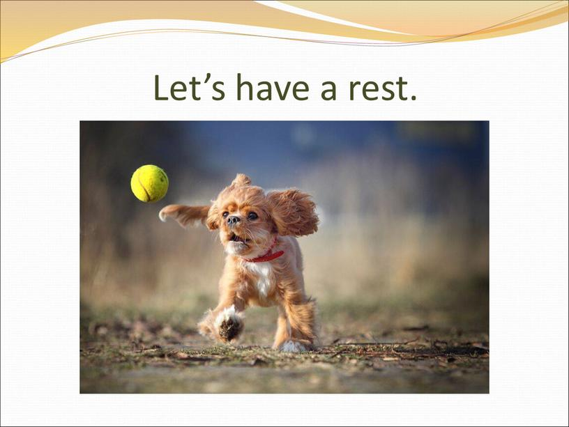 Let's have a rest.