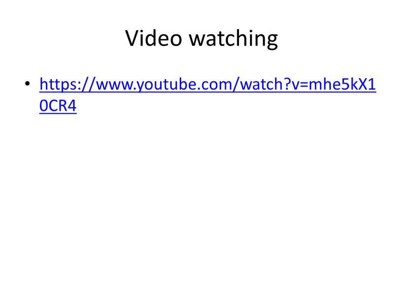 Video watching https://www.youtube
