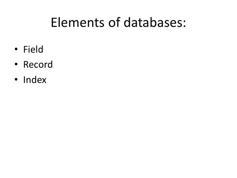 Elements of databases: Field Record