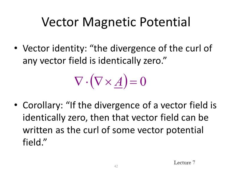 """Vector Magnetic Potential Vector identity: """"the divergence of the curl of any vector field is identically zero"""