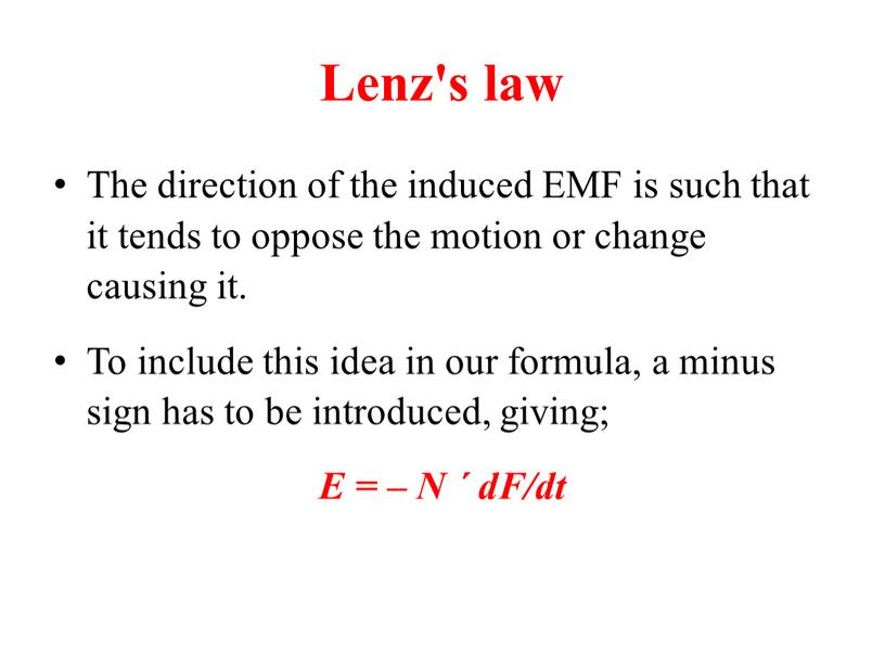 Lenz's law The direction of the induced