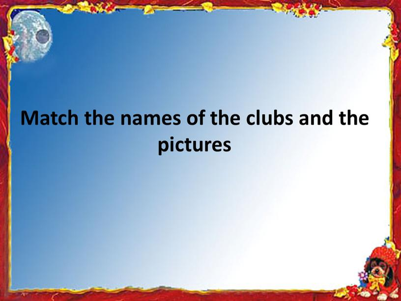 Match the names of the clubs and the pictures