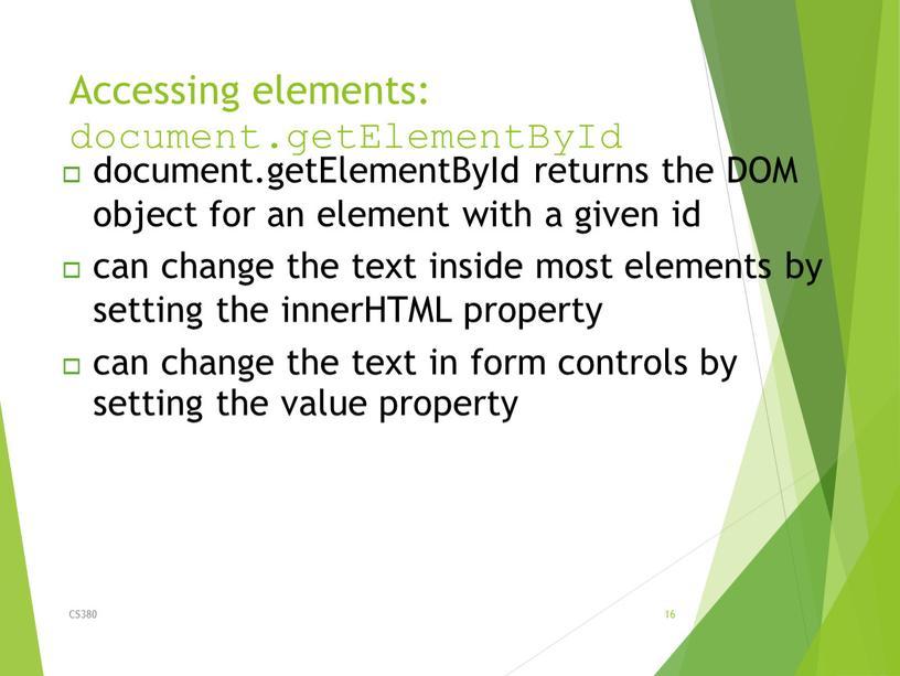 Accessing elements: document.getElementById