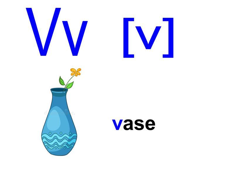 vase Vv [v]