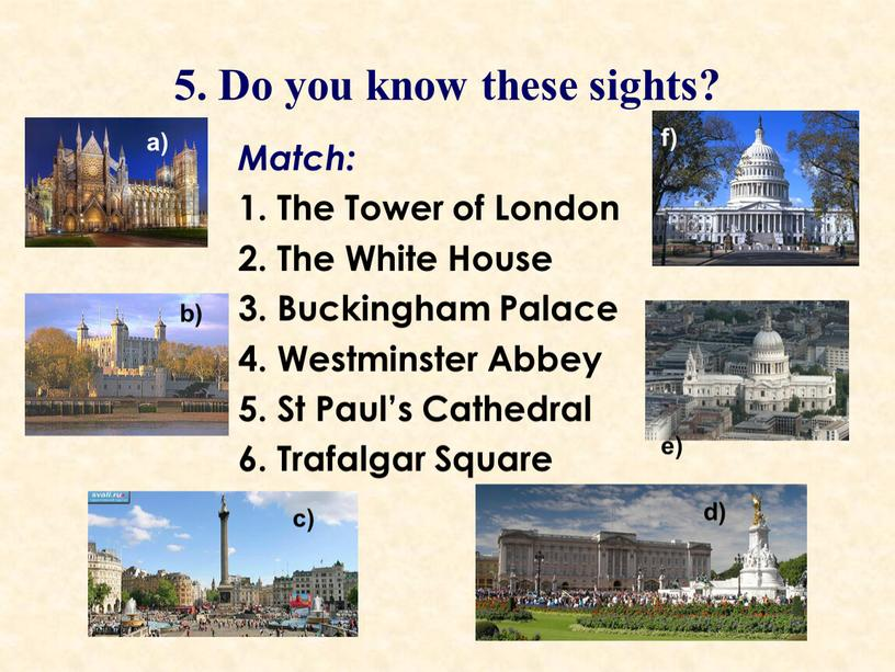 Do you know these sights? Match: 1