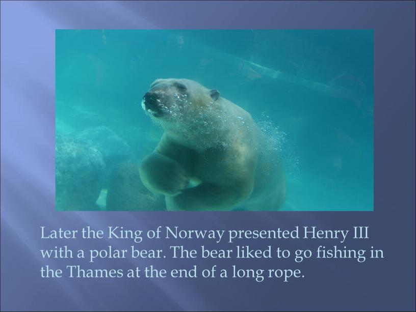 Later the King of Norway presented