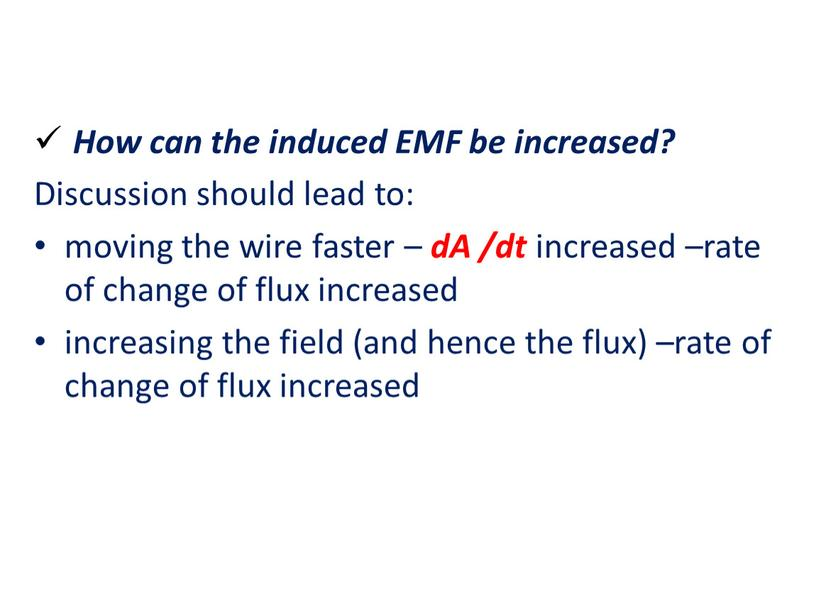 How can the induced EMF be increased?