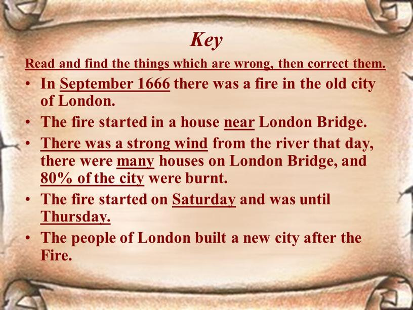 Key Read and find the things which are wrong, then correct them