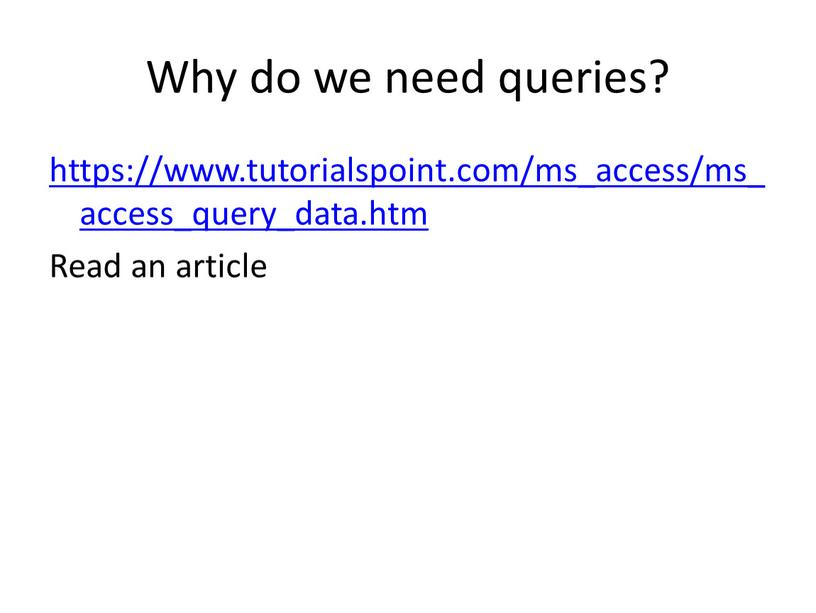 Why do we need queries? https://www