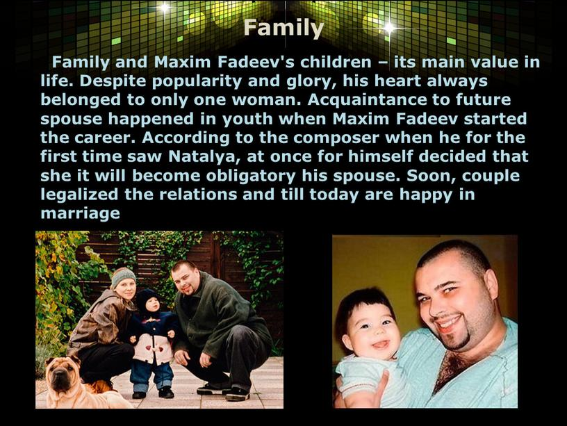 Family Family and Maxim Fadeev's children – its main value in life