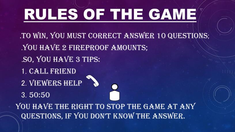 RULES OF THE GAME .TO WIN, YOU