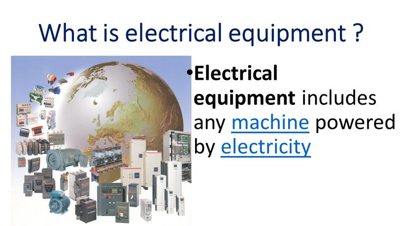 What is electrical equipment ?