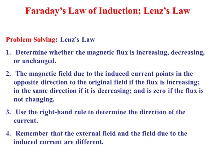 Problem Solving: Lenz's Law Determine whether the magnetic flux is increasing, decreasing, or unchanged