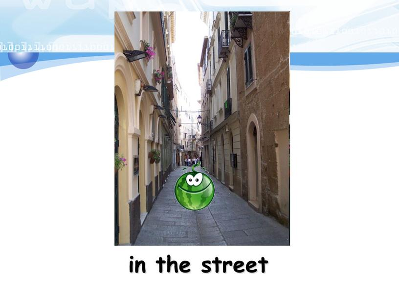 in the street