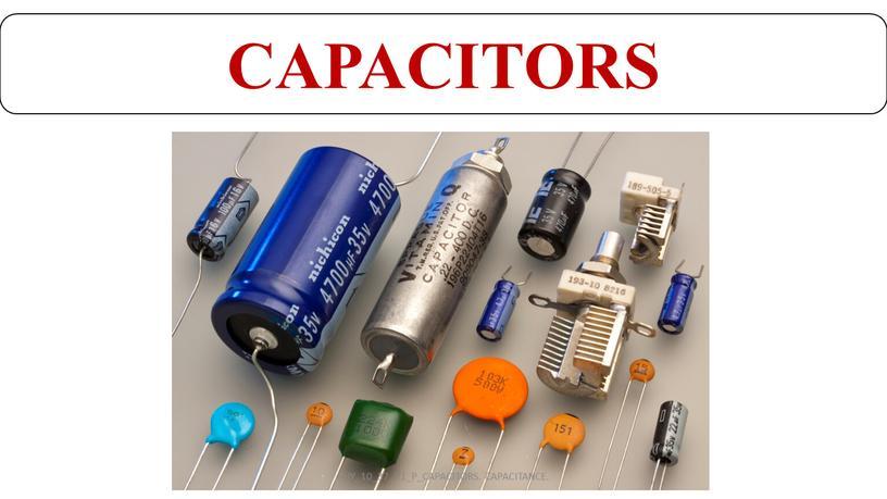 CAPACITORS PHY_10_37_V1_P_CAPACITORS