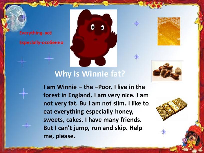 Why is Winnie fat? Everything- всё
