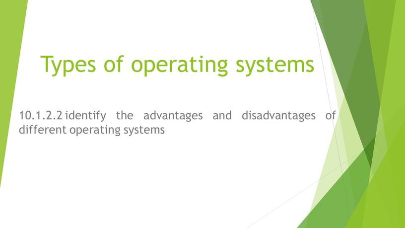 Types of operating systems 10.1