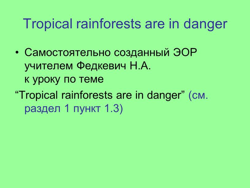 Tropical rainforests are in danger