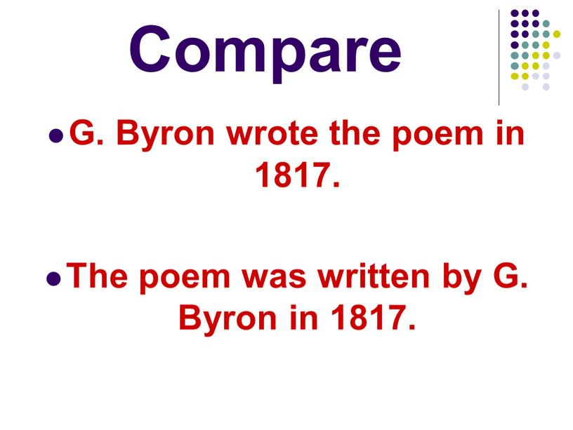 Compare G. Byron wrote the poem in 1817