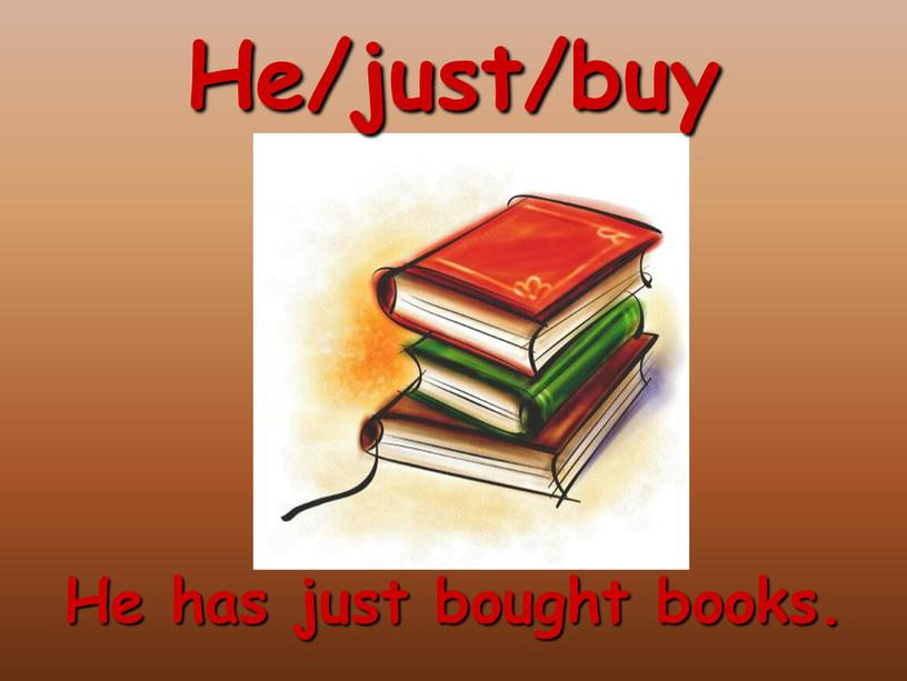 He/just/buy He has just bought books