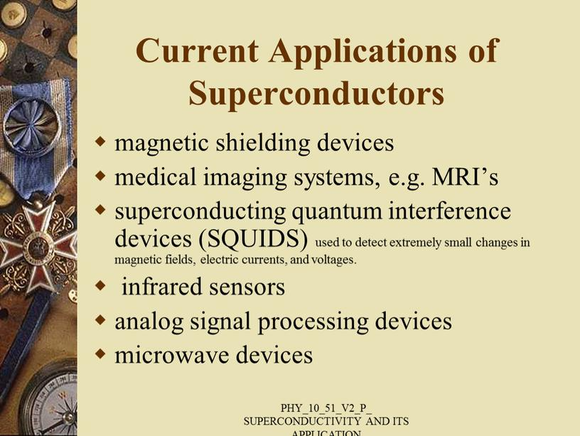 Current Applications of Superconductors magnetic shielding devices medical imaging systems, e