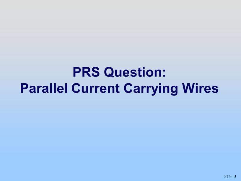 PRS Question: Parallel Current