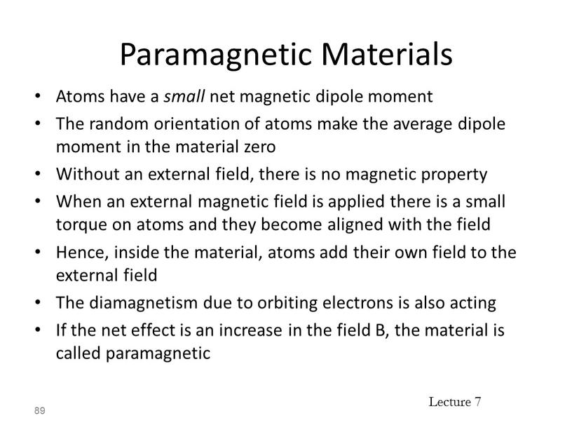 Paramagnetic Materials Atoms have a small net magnetic dipole moment