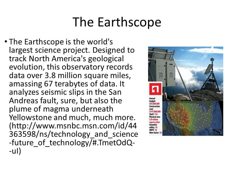 The Earthscope The Earthscope is the world's largest science project