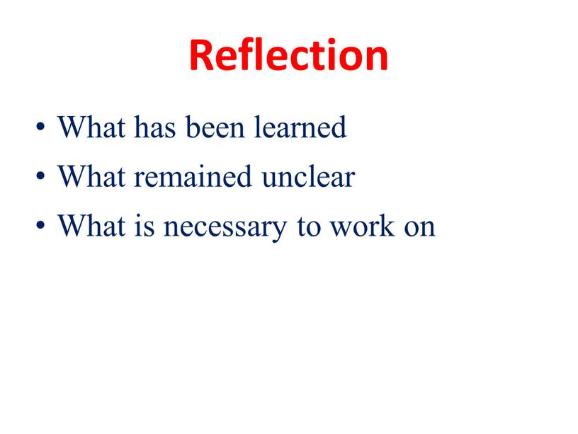 Reflection What has been learned