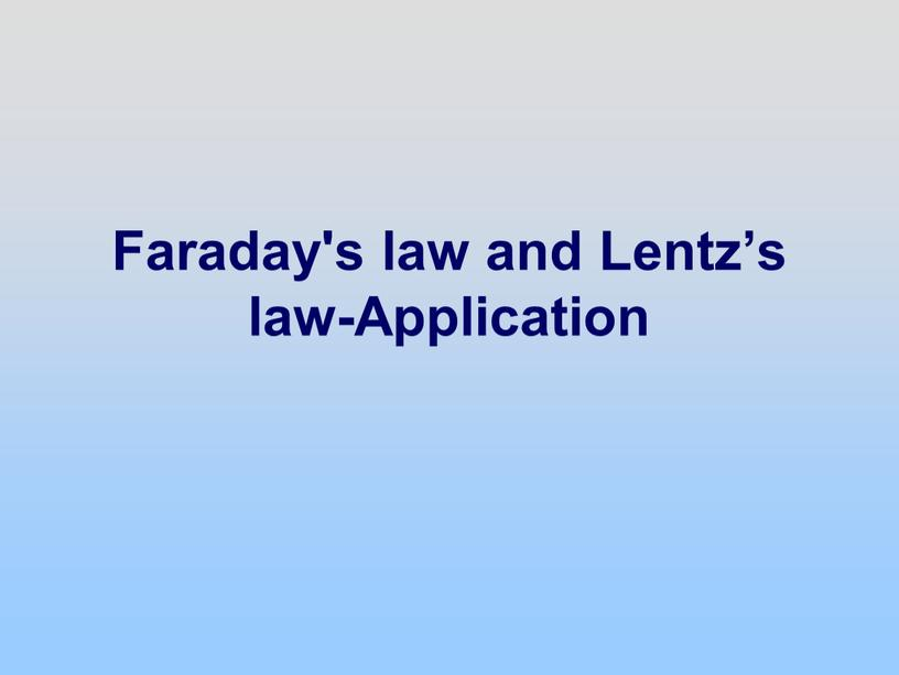 Faraday's law and Lentz's law-Application