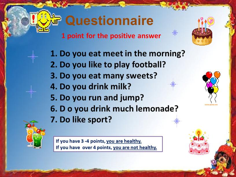 Questionnaire 1. Do you eat meet in the morning? 2